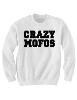 crazy-mofos-sweatshirt-sweater-jumper-crewneck---one-direction-sweatshirt---niall-horan-crazy-mofos by fashionrescuemission