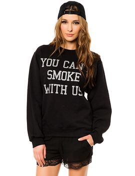 you-cant-smoke-with-us-sweatshirt-in-black by classy-brand