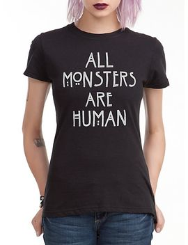 american-horror-story-all-monsters-are-human-girls-t-shirt by hot-topic