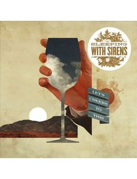sleeping-with-sirens---lets-cheers-to-this-(cd) by target