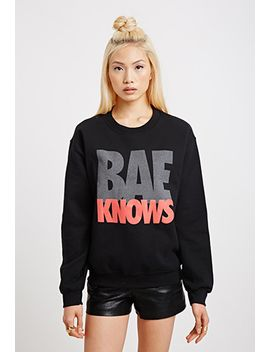 reason-bae-knows-graphic-hoodie by forever-21
