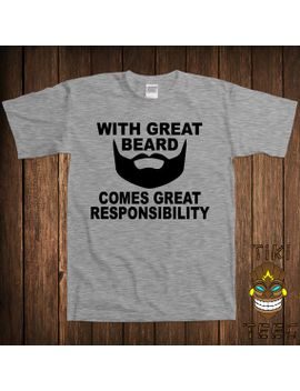 funny-beard-tshirt-tee-shirt-t-shirt-with-great-beard-comes-great-responsibility-november-moustache-beards-cute-geek-nerd-hipster by tikitee