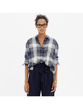 oversized-boyshirt-in-buffalo-check by madewell