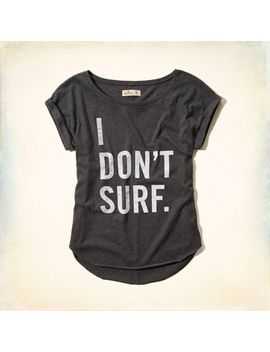 i-dont-surf-graphic-t-shirt by hollister