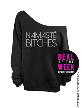 namaste-bitches---black-with-silver-slouchy-oversized-sweatshirt by dentzdesign