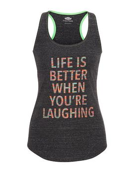 life-is-better-when-youre-laughing-tank by maurices