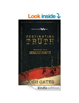 destination-truth:-memoirs-of-a-monster-hunter by josh-gates
