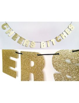 cheers-bitches-glitter-banner-sign-wall-decor---classic-gold---bachelorette-party-decoration---more-colors-available by girlbye