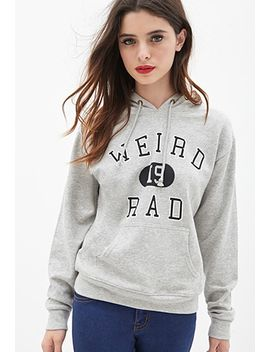 weird-is-rad-hoodie by forever-21