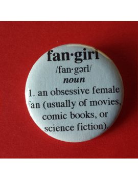 fangirl-definition-button-[popculture-inspired] by geekandgreek