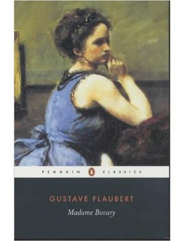 madame-bovary-(penguin-classics) by gustave-flaubert