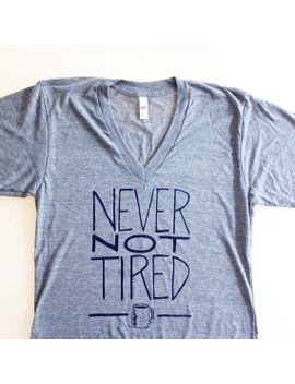 never-not-tired---heather-grey-adult-tshirt---funny-screen-printed-tee---unisex-xl by eggagogo