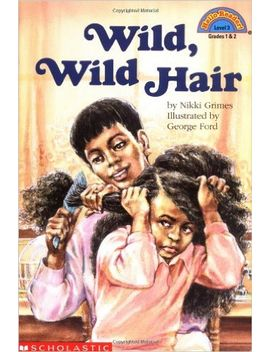 wild,-wild-hair-(level-3)-(hello-reader) by nikki-grimes