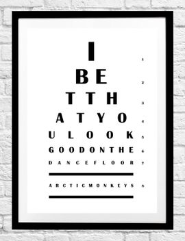 eye-chart---arctic-monkeys-i-bet-you-that-look-good-on-the-dance-floor-quote--minimalist-poster-print---original-wall-art,-home-decor by geekspeakprints