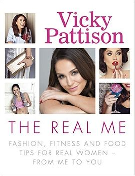 the-real-me:-fashion,-fitness-and-food-tips-for-real-women-–-from-me-to-you by vicky-pattison
