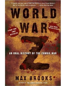 world-war-z:-an-oral-history-of-the-zombie-war by max-brooks