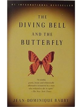 the-diving-bell-and-the-butterfly:-a-memoir-of-life-in-death by jean-dominique-bauby