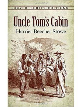 uncle-toms-cabin-(dover-thrift-editions) by harriet-beecher-stowe