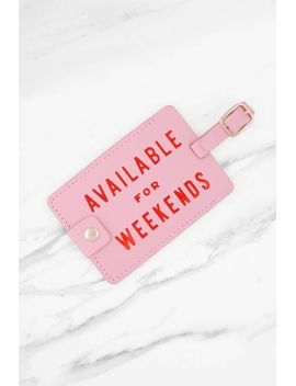 bando-available-for-weekends-pink-luggage-tag by tobi