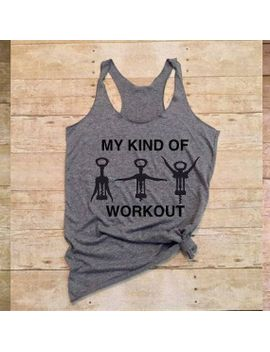 my-kind-of-work-out-tank,-wine-tank-top,-funny-graphic-tank,-wine-aerobics-shirt,-wine-aerobics-tanks by dazzlingtsandgifts
