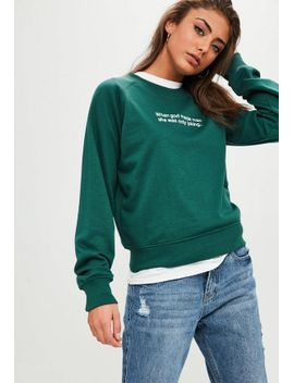 green-embroidered-slogan-sweatshirt by missguided