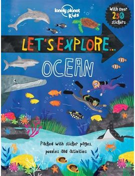lonely-planet-lets-explore--ocean-1st-ed by lonely-planet-lonely-planet
